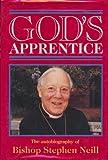 God's Apprentice (0340544902) by Neill, Stephen