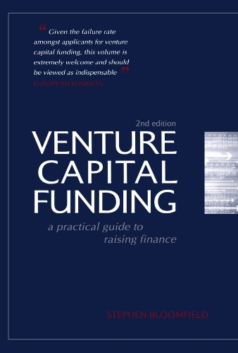 Venture Capital Funding: A Practical Guide to Raising Finance: Volume 2