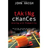 Taking Chances: Winning with Probabilityby John Haigh