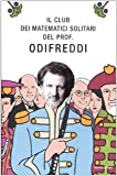 img - for Il club dei matematici solitari del prof. Odifreddi book / textbook / text book