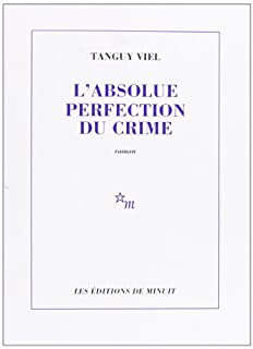 L'absolue perfection du crime : [roman]