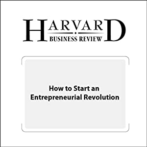 How to Start an Entrepreneurial Revolution (Harvard Business Review) Periodical