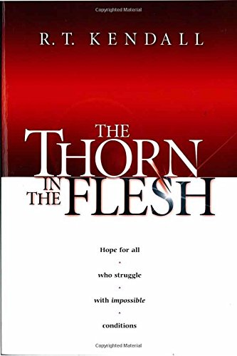 The Thorn In the Flesh: Hope for All Who Struggle With Impossible Conditions PDF