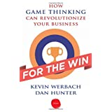 For the Win: How Game Thinking Can Revolutionize Your Businessby Kevin Werbach