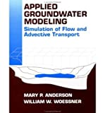 img - for [ Applied Groundwater Modeling: Simulation of Flow and Advective Transport [ APPLIED GROUNDWATER MODELING: SIMULATION OF FLOW AND ADVECTIVE TRANSPORT ] By Woessner, William W ( Author )Dec-25-1991 Hardcover By Woessner, William W ( Author ) Hardcover 1991 ] book / textbook / text book