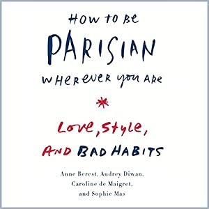 How to Be Parisian Wherever You Are Audiobook