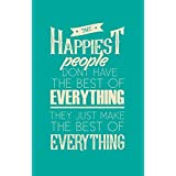 Seven Rays Happiest People Don't Have The Best Of Everything Poster