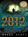 (2012: THE CRYSTAL SKULL) BY SCOTT, MANDA[ AUTHOR ]Paperback 12-2011