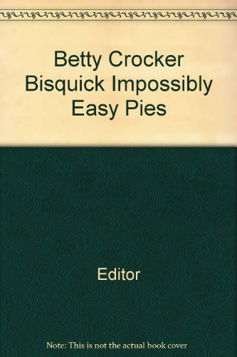 betty-crocker-bisquick-impossibly-easy-pies
