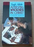 img - for Single adults: Achieving wholeness in Christ book / textbook / text book