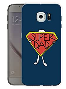 """Humor Gang Super DadPrinted Designer Mobile Back Cover For """"Samsung Galaxy S6"""" (3D, Matte, Premium Quality Snap On Case)..."""