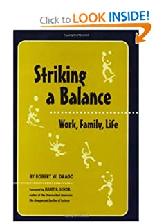 Striking a Balance: Work, Family, Life [Paperback] — by Robert W. Drago