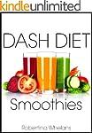DASH Diet Smoothies: For Low Salt, Lo...