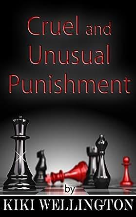 Cruel and Unusual Punishment (The Complete Billionaire Bitch Trilogy