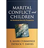 [ MARITAL CONFLICT AND CHILDREN: AN EMOTIONAL SECURITY PERSPECTIVE ] By Cummings, E. Mark ( Author) 2011 [ Paperback ]