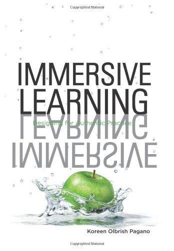 Immersive Learning: Designing for Authentic Practice