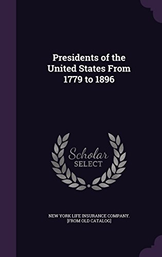 presidents-of-the-united-states-from-1779-to-1896
