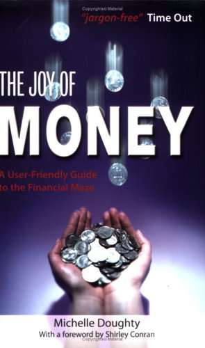 The Joy of Money: A User-friendly Guide to the Financial Maze