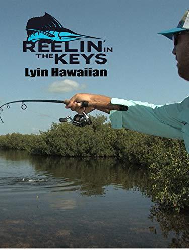 Reelin' In The Keys - Lyin Hawaiian
