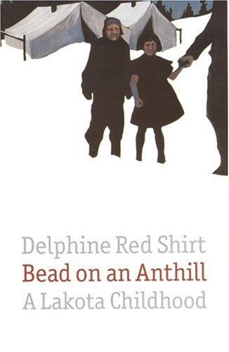 Bead on an Anthill: A Lakota Childhood