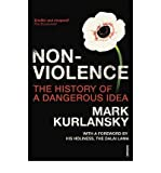 Nonviolence: The History of a Dangerous Idea (0099494124) by Kurlansky, Mark