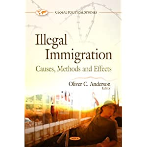 Amazon.com: Illegal Immigration: Causes, Methods and Effects ...