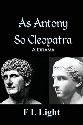 As Antony So Cleopatra: a Drama