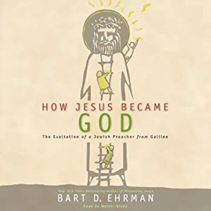 How Jesus Became God Audiobook