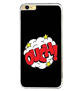 Ouch 2D Hard Polycarbonate Designer Back Case Cover for Apple iPhone 6 Plus :: Apple iPhone 6+