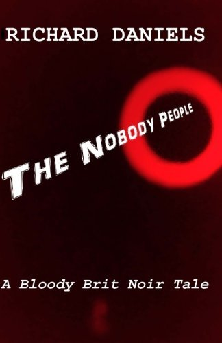 The Nobody People: A Bloody Brit Noir Tale
