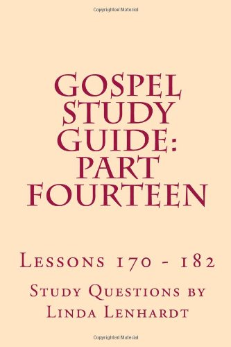 Gospel Study Guide:  Part Fourteen: Lessons 170 - 182: Volume 14