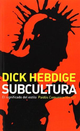 Subcultura: El significado del estilo (Communicacion)