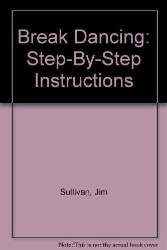 Break Dancing: Step-By-Step Instructions PDF