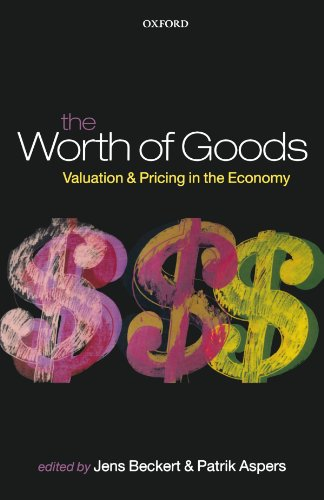 The Worth of Goods: Valuation and Pricing in the Economy