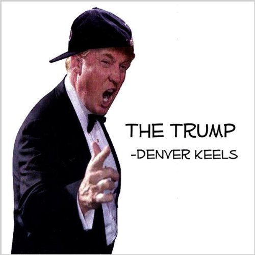 Original album cover of Trump by Denver Keels