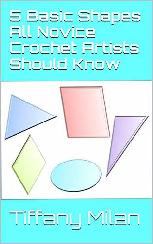 Free Kindle Book : 5 Basic Shapes All Novice Crochet Artists Should Know