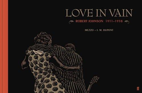 love-in-vain-robert-johnson-1911-1938-the-graphic-novel