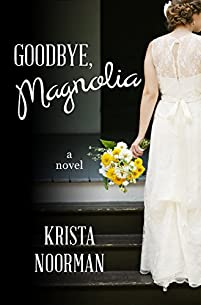 Goodbye, Magnolia by Krista Noorman ebook deal