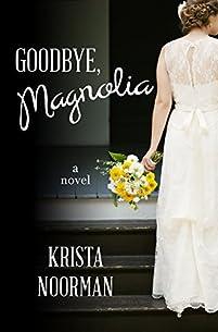 Goodbye, Magnolia by Krista Noorman ebook deal