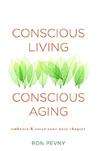 Conscious Living, Conscious Aging: Embrace & Savor Your Next Chapter by Atria Books/Beyond Words