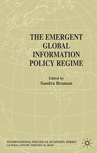 The Emergent Global Information Policy Regime (International Political Economy Series)