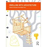 [ DWELLING WITH ARCHITECTURE BY PLATT, CHRISTOPHER](AUTHOR)...