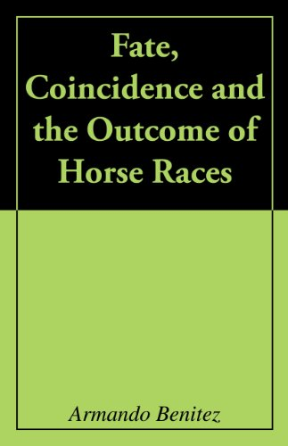 Book: Fate, Coincidence and the Outcome of Horse Races by Armando Benitez