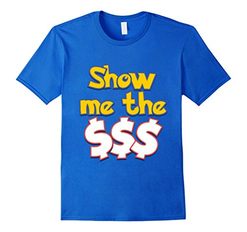 Mens-EmmaSaying-Show-Me-The-Money-Shirt-For-Proud-Greedy-People-Royal-Blue