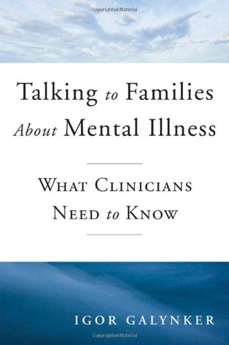 Talking to Families about Mental Illness: What Clinicians Need to Know (Norton Professional Books)