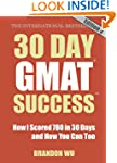 30 Day GMAT Success Edition 3: How I...