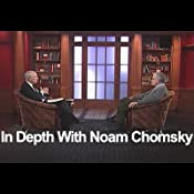 In Depth with Noam Chomsky | [Noam Chomsky]