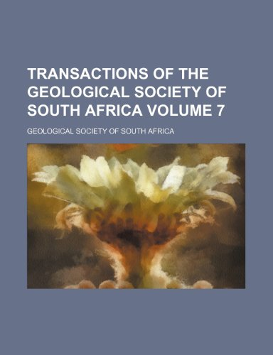 Transactions of the Geological Society of South Africa Volume 7