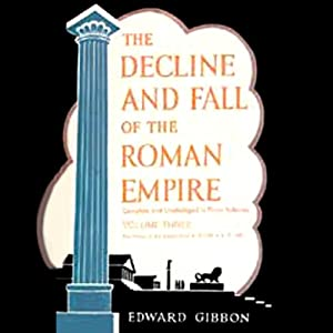 The Decline and Fall of the Roman Empire, Volume 3 Audiobook