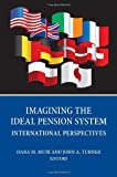 img - for Imagining the Ideal Pension System: International Perspectives by Dana M. Muir (2011-07-15) book / textbook / text book